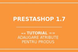 prestashop-1.7 - adaugare atribute